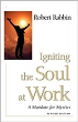 Igniting the Soul at Work: A Mandate for Mystics