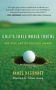 Golf's Three Noble Truths: The Fine Art of Playing Awake [Hardcover]
