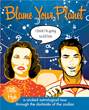 Blame Your Planet: A Wicked Astrological Tour Through the Darkside of the Zodiac [Paperback] (DMGD)
