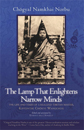 Lamp That Enlightens Narrow Minds, The: The Life and Times of a Realized Tibetan Master, Khyentse Chokyi Wangchug