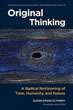 Original Thinking: A Radical Revisioning of Time, Humanity, and Nature [Paperback]