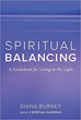 Spiritual Balancing: A Guidebook for Living in the Light [Paperback]