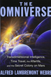 Omniverse, The: Transdimensional Intelligence, Time Travel, the Afterlife, and the Secret Colony on Mars [Paperback]