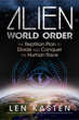 Alien World Order: The Reptilian Plan to Divide and Conquer the Human Race [Paperback]