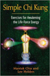 Simple Chi Kung: Exercises for Awakening the Life-Force Energy [Paperback]