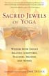 Sacred Jewels of Yoga: Wisdom from India's Beloved Scriptures, Teachers, Masters, and Monks [Paperback][DMGD]