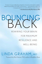 Bouncing Back: Rewiring Your Brain for Maximum Resilience and Well-Being [DMGD]