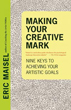 Making Your Creative Mark: Nine Keys to Achieving Your Artistic Goals [Paperback]