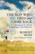 Boy Who Died and Came Back, The: Adventures of a Dream Archaeologist in the Multiverse [Paperback][DMGD]