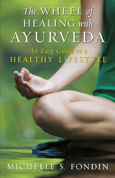 Wheel of Healing with Ayurveda, The: An Easy Guide to a Healthy Lifestyle [Paperback] (DMGD)