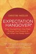 Expectation Hangover: Free Yourself from Your Past, Change Your Present and Get What You Really Want [Paperback] [DMGD]