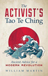 Activist's Tao Te Ching, The: Ancient Advice for a Modern Revolution [Paperback] [DMGD]