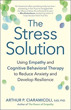 Stress Solution, The: Using Empathy and Cognitive Behavioral Therapy to Reduce Anxiety and Develop Resilience [Paperback] [DMGD]