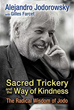 Sacred Trickery and the Way of Kindness: The Radical Wisdom of Jodo [Paperback]