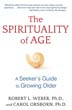 Spirituality of Age, The: A Seeker's Guide to Growing Older [Paperback]