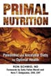 Primal Nutrition: Paleolithic and Ancestral Diets for Optimal Health [Paperback]