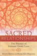 Sacred Relationships: The Practice of Intimate Erotic Love [Paperback]