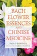 Bach Flower Essences and Chinese Medicine [Paperback]