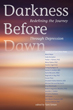 Darkness Before Dawn: Redefining the Journey Through Depression [Paperback]