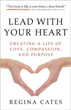 Lead With Your Heart: Creating a Life of Love, Compassion, and Purpose [Paperback] [DMGD]