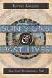 Sun Signs & Past Lives: Your Soul's Evolutionary Path [Paperback]