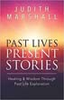 Past Lives, Present Stories: Healing & Wisdom Through Past Life Exploration [Paperback]