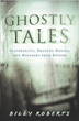 Ghostly Tales: Poltergeists, Haunted Houses, and Messages from Beyond [Paperback]