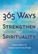 365 Ways to Strengthen Your Spirituality: Simple Ways to Connect with the Divine [Paperback]