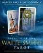 Secrets of the Waite-Smith Tarot: The True Story of the World's Most Popular Tarot [Paperback]