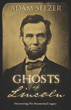 Ghosts of Lincoln: Discovering His Paranormal Legacy [Paperback]