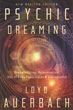 Psychic Dreaming: Dreamworking, Reincarnation, Out-of-Body Experiences & Clairvoyance [Paperback]