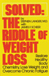 Solved: The Riddle of Weight Loss: Restore Healthy Body Chemistry, Lose Weight, and Overcome Chronic Fatigue [Paperback]