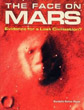 Face on Mars, The: Evidence for a Lost Civilization [Paperback] [DMGD]