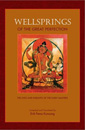Wellsprings of the Great Perfection: The Lives and Insights of the Early Masters