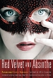 Red Velvet and Absinthe: Paranormal Erotic Romance [Paperback]