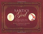 Santa's God: A Children's Fable about the Biggest Question Ever - Hardcover