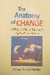 Anatomy of Change, The: A Way to Move Through Life's