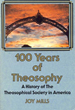 100 Years of Theosophy: A History of the Theosophical Society in America