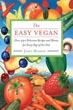 Easy Vegan, The: Over 440 Delicious Recipes and Menus for Every Day of the Year