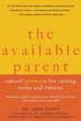 Available Parent: Radical Optimism for Raising Teens and Tweens, The