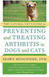 Natural Vet's Guide to Preventing and Treating Arthritis in Dogs and Cats, The