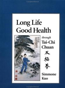 Long Life Good Health through Tai-Chi Chuan