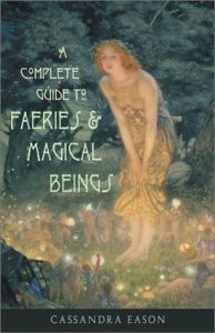A Complete Guide to Faeries and Magical Beings (RWW)