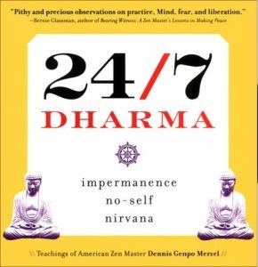 24/7 Dharma: Impermanence no-self Nirvana