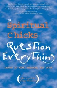 Spiritual Chicks Question Everything, The