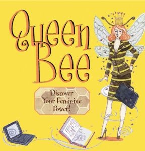 Queen Bee: Discover You Feminine Power