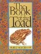 Book of the Toad, The: A Natural and Magical History of Toad-Human Relations
