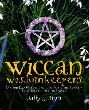 Wiccan Wisdomkeepers: Modern-day Witches Speak on Environmentalism, Feminism, Motherhood, Wiccan Lore, and More