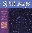Spirit Maps: Follow the Exquisite Geometry of Art and Nature Back to Your Center