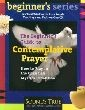 Beginner's Guide to Contemplative Prayer CD